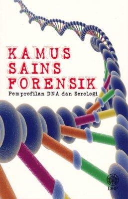 Kamus Sains Forensik Pemprofilan DNA Dan Serologi
