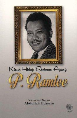 Kisah Hidup Seniman Agung P. Ramlee