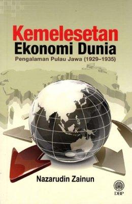 Kemelesetan Ekonomi Dunia: Pengalaman Pulau Jawa (1929-1935)