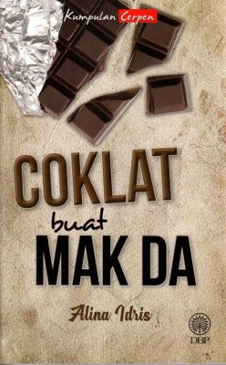 Kumpulan Cerpen: Coklat Buat Mak Da