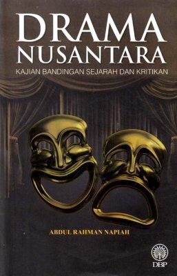 Drama Nusantara: Kajian Bandingan Sejarah dan Kritikan