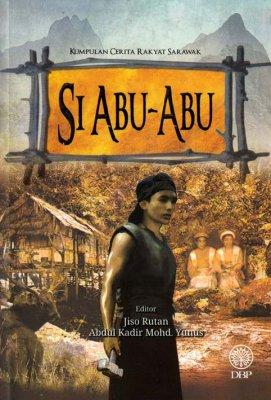 Kumpulan Cerita Rakyat Sarawak: Si Abu-Abu