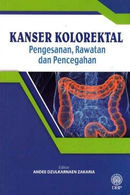 Kanser Kolorektal: Pengesanan, Rawatan dan Pencegahan