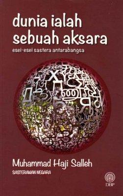 Dunia ialah Sebuah Aksara: Esei-Esei Sastera Antarabangsa