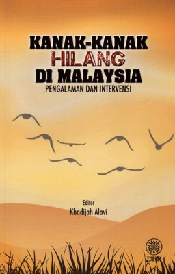 Kanak-kanak Hilang di Malaysia: Pengalaman dan Intervensi