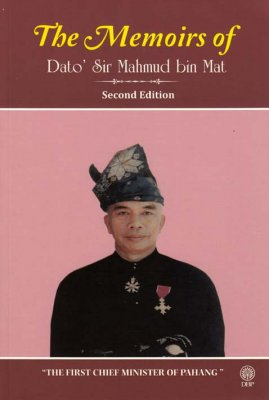 The Memoirs of Dato Sir Mahmud bin Mat Second Edition