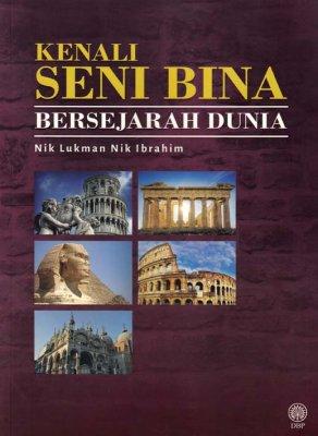 Kenali Seni Bina Bersejarah Dunia