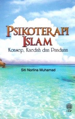 Psikoterapi Islam: Konsep, Kaedah dan Panduan