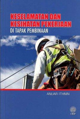 Keselamatan dan Kesihatan Pekerjaan di Tapak Pembinaan