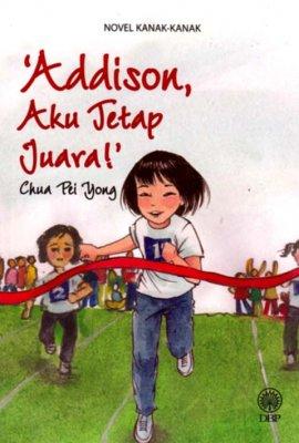 Novel Kanak-kanak: Addison, Aku Tetap Juara!