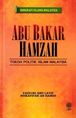 Biografi Ulama Malaysia: Abu Bakar Hamzah: Tokoh Politik Islam Malaysia