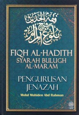 Fiqh Al-Hadith Syarah Bulugh Al-Maram: Pengurusan Jenazah