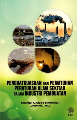 Penguatkuasaan dan Pematuhan Peraturan Alam Sekitar Dalam Industri Pembuatan