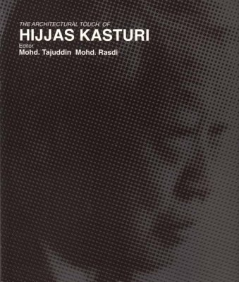 The Architectural Touch of Hijjas Kasturi