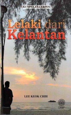 Kumpulan Cerpen: Lelaki dari Kelantan