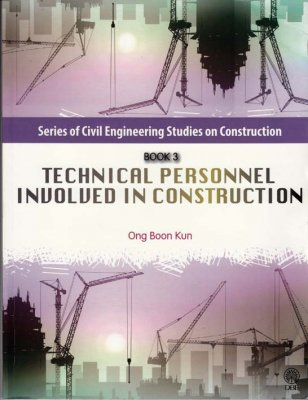 Series of Civil Engineering Studies on Construction Book 3: Technical Personnel Involved in Construction