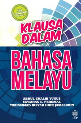 Siri Pendidikan Bahasa: Klausa dalam Bahasa Melayu