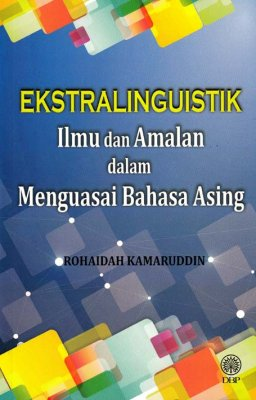 Ekstralinguistik Ilmu dan Amalan dalam Menguasai Bahasa Asing