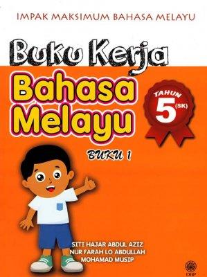 Impak Maksimum Bahasa Melayu: Buku Kerja Bahasa Melayu Tahun 5 (SK) Buku 1