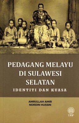 Pedagang Melayu di Sulawesi Selatan: Identiti dan Kuasa