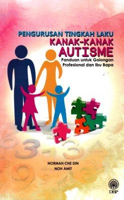 Pengurusan Tingkah Laku Kanak-Kanak Autisme: Panduan untuk Golongan Profesional dan Ibu Bapa