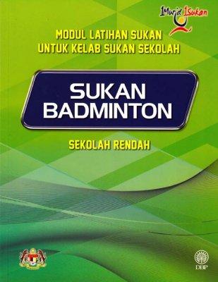 Sukan Badminton Sekolah Rendah (Modul Latihan Sukan untuk Kelab Sukan Sekolah)
