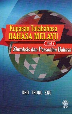 Kupasan Tatabahasa Bahasa Melayu Jilid 2: Sintaksis dan Persoalan Bahasa