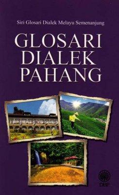 Siri Glosari Dialek Melayu Semenanjung: Glosari Dialek Pahang