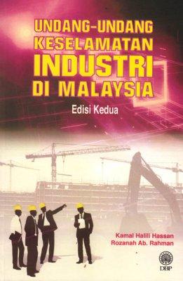 Undang-undang Keselamatan Industri di Malaysia Edisi Kedua