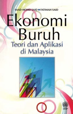 Ekonomi Buruh: Teori dan Aplikasi di Malaysia