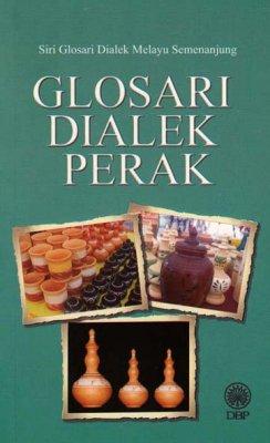 Siri Glosari Dialek Melayu Semenanjung: Glosari Dialek Perak