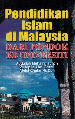 Pendidikan Islam Di Malaysia Dari Pondok Ke Universiti