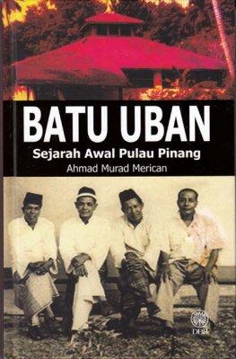 Batu Uban Sejarah Awal Pulau Pinang