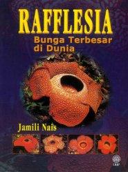 Rafflesia: Bunga Terbesar di Dunia