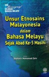 Siri Monograf Bahasa Melayu: Unsur Etnosains Malayonesia dalam Bahasa Melayu Sejak Abad Ke-5 Masihi