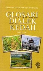 Siri Glosari Dialek Melayu Semenanjung: Glosari Dialek Kedah Edisi Kedua