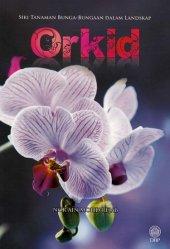 Siri Tanaman Bunga-Bungaan dalam Landskap: Orkid