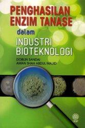 Penghasilan Enzim Tanase dalam Industri Bioteknologi