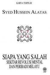 Siapa Yang Salah: Sekitar Revolusi Mental dan Peribadi Melayu