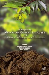 Transforming Malaysian Gaharu Industry with Scince, Technology and Innovation