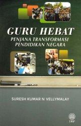 Guru Hebat Penjana Transformasi Pendidikan Negara