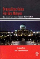 Regionalisme dalam Seni Bina Malaysia: Era Moden, Pascamoden dan Global