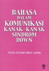 Bahasa dalam Komunikasi Kanak-kanak Sindrom Down