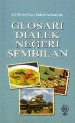Siri Glosari Dialek Melayu Semenanjung: Glosari Dialek Negeri Sembilan
