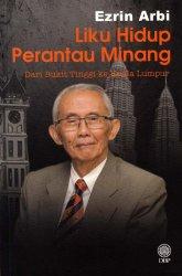 Liku Hidup Perantau Minang: Dari Bukit Tinggi ke Kuala Lumpur