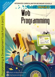 Programming and Development Tools Form 4 and 5 Module 2: Web Programming