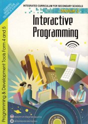 Programming and Development Tools Form 4 and 5 Module 3: Interactive Programming