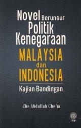 Novel Berunsur Politik Kenegaraan Malaysia dan Indonesia: Kajian Bandingan