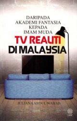 Daripada Akademi Fantasia Kepada Imam Muda: TV Realiti di Malaysia
