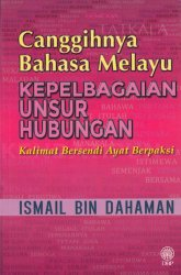 Canggihnya Bahasa Melayu: Kepelbagaian Unsur Hubungan: Kalimat Bersendi Ayat Berpaksi